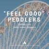 """Feel Good' Peddlers"