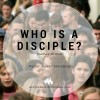 Who Is a Disciple?