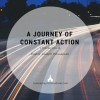 A Journey of Contant Action