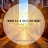 Who Is a Christians?