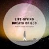 Life-giving Breath of God