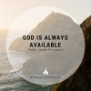 God Is Always Available