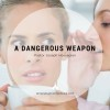 A Dangerous Weapon