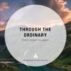 Through the Ordinary