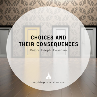 Choices and Their Consequences