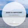 Jesus Is Sufficient