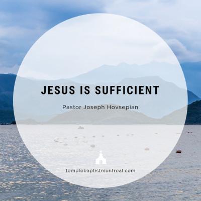 Jesus Is Sufficient