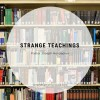 Strange Teachings