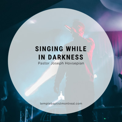 Singing While in Darkness
