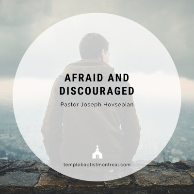 Afraid and Discouraged?