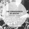 The Consequences of Apathy