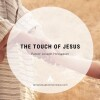 The Touch of Jesus
