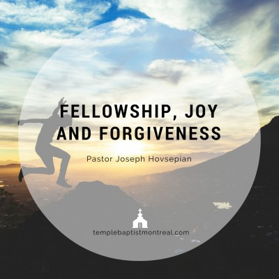 Fellowship, Joy and Forgiveness