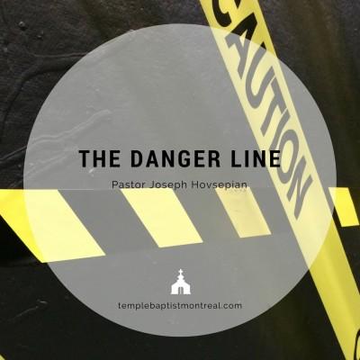 The Danger Line