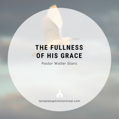 The Fullness of His Grace