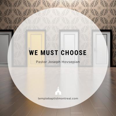 We Must Choose
