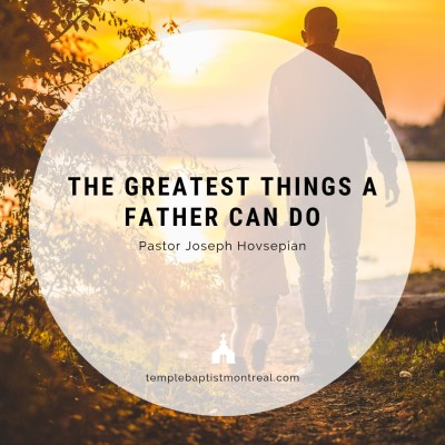 The Greatest Things a Father Can Do