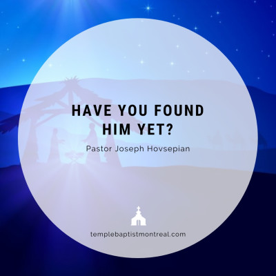 Have You Found Him Yet?