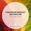 Conversion Brought Restoration