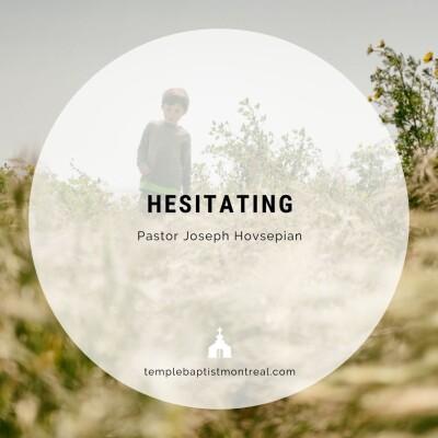 Hesitating